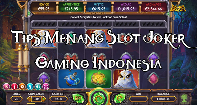 Tips Menang Slot Joker Gaming Indonesia